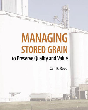 Managing Stored Grain: To Preserve Quality And Value