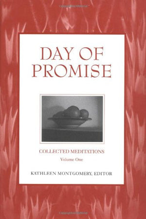 Day of Promise: Selections from Unitarian Universalist Meditation Manuals (Collected Meditations, V. 1)