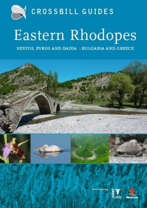Eastern Rhodopes: Nestos, Evros and Dadia Bulgaria and Greedce (Crossbill Guides)