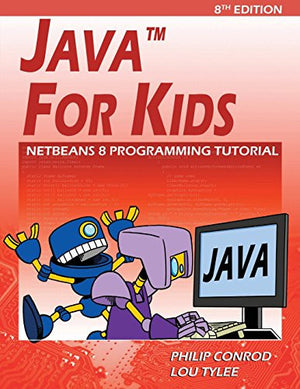 Java For Kids: NetBeans 8 Programming Tutorial