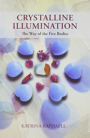 Crystalline Illumination: The Way of the Five Bodies