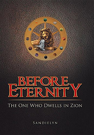 Before Eternity: The One Who Dwells in Zion