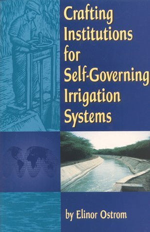 Crafting Institutions for Self-Governing Irrigation Systems