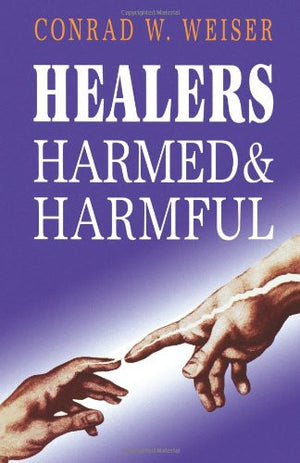 Healers Harmed and Harmful