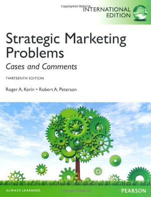 Strategic Marketing Problems: Cases and Comments, 13th Edition