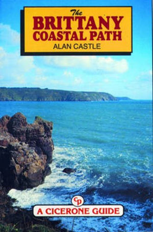 Brittany Coastal Path (A Cicerone Guide)