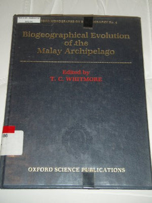 Biogeographical Evolution of the Malay Archipelago (Oxford Biogeography Series)