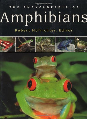 Amphibians: The World of Frogs, Toads, Salamanders and Newts