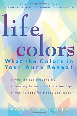 Life Colors: What the Colors in Your Aura Reveal