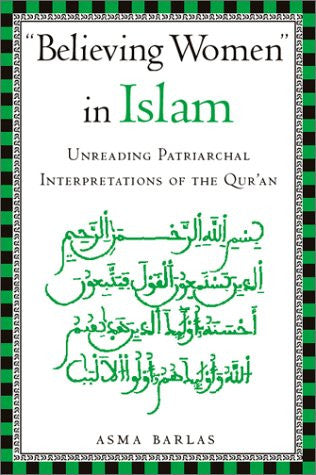 """Believing Women"" in Islam: Unreading Patriarchal Interpretations of the Qur'an"