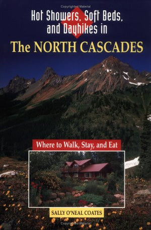 Hot Showers, Soft Beds, and Dayhikes in the North Cascades