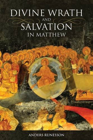 Divine Wrath and Salvation in Matthew: The Narrative World of the First Gospel