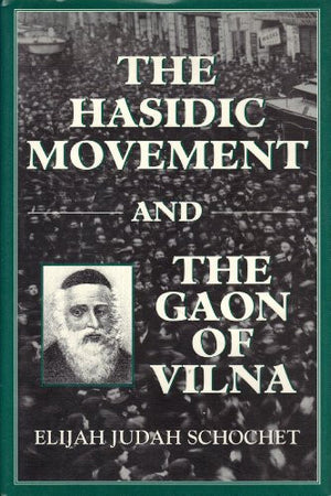 The Hasidic Movement and the Gaon of Vilna