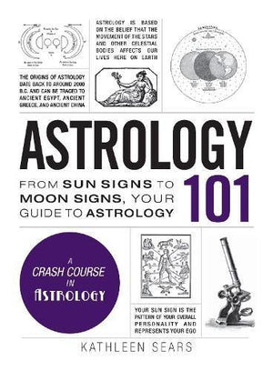 Astrology 101: From Sun Signs to Moon Signs, Your Guide to Astrology (Adams 101)