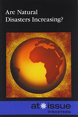 Are Natural Disasters Increasing? (At Issue)