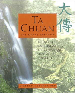 Ta Chuan: The Great Treatise