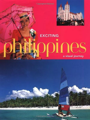 Exciting Philippines: A Visual Journey (Exciting Series)
