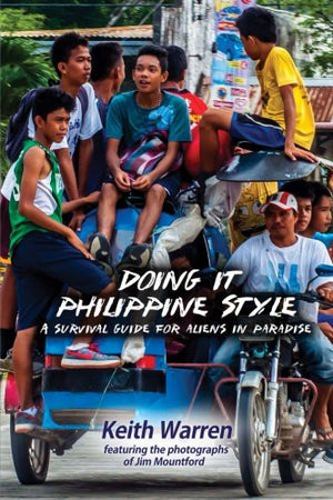 Doing It Philippine Style: A survival guide for aliens in paradise