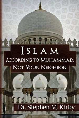Islam According to Muhammad, Not Your Neighbor