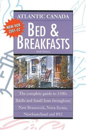 Atlantic Canada Bed and Breakfasts 2001-02 (Colourguide Travel Series)