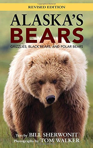 Alaska's Bears: Grizzlies, Black Bears, and Polar Bears (Alaska Pocket Guide)