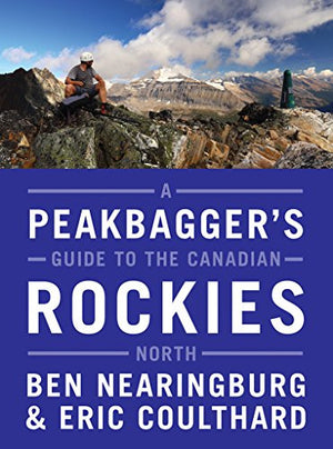 A Peakbagger's Guide to the Canadian Rockies: North