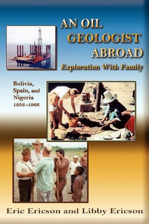 An Oil Geologist Abroad, Bolivia, Spain and Nigeria, 1956-1966