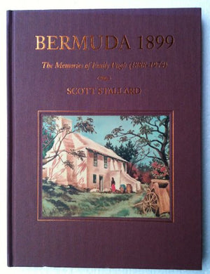 Bermuda 1899: The Memories of Emily Pugh (1888-1974)
