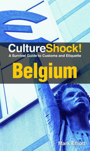 Culture Shock! Belgium: A Survival Guide to Customs and Etiquette (Culture Shock! Guides)