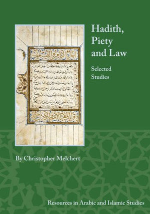 Hadith, Piety, and Law: Selected Studies (Resources in Arabic and Islamic Studies)