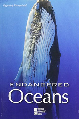 Endangered Oceans (Opposing Viewpoints)