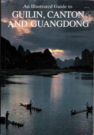 An Illustrated Guide to Guilin, Canton and Guangdong