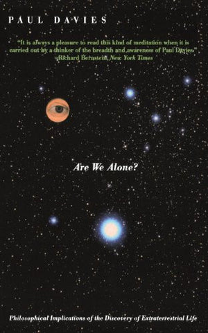 Are We Alone?: Philosophical Implications Of The Life Of Discovery Of Extraterrestrial Life