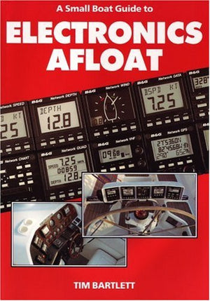 A Small Boat Guide to Electronics Afloat