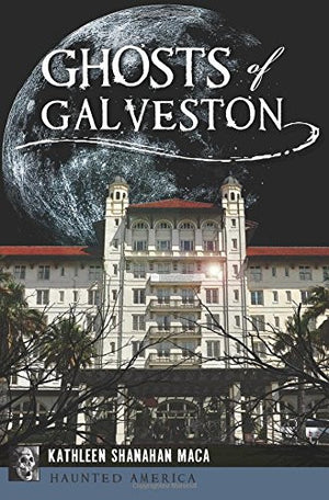 Ghosts of Galveston (Haunted America)