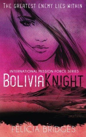 BoliviaKnight (International Mission Force) (Volume 2)
