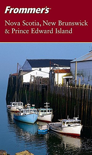 Frommer'sNova Scotia, New Brunswick & Prince Edward Island (Frommer's Complete Guides)