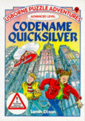 Codename Quicksilver: Advanced Level (Usborne Puzzle Adventures Series)