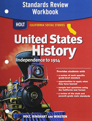 Holt United States History California: Standards Review Workbook Grades 6-8 Beginnings to 1914
