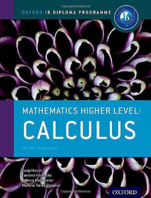 IB Mathematics Higher Level Option: Calculus: Oxford IB Diploma Program