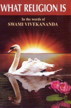 What Religion is in the Words of Swami Vivekananda