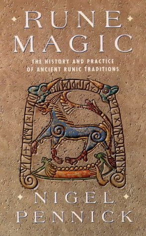 Rune Magic: The History and Practice of Ancient Runic Traditions