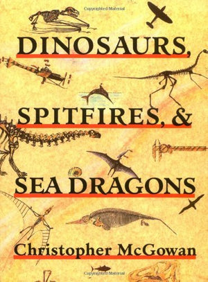 Dinosaurs, Spitfires, and Sea Dragons