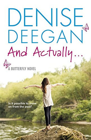 And Actually: A Butterfly Novel (The Butterfly Novels Book 3)