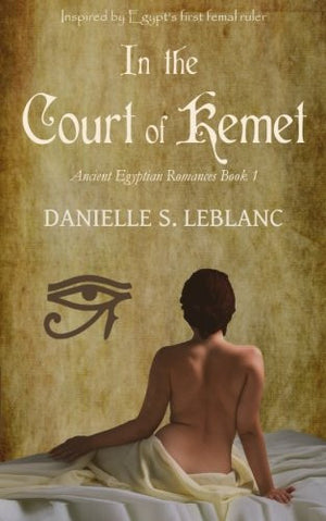In the Court of Kemet (Ancient Egyptian Romances) (Volume 1)