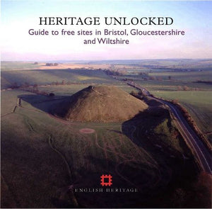Heritage Unlocked: Guide to Free Sites in Bristol, Gloucestershire and Wiltshire