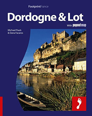 Dordogne & the Lot: Full-color travel guide to the Dordogne & Lot (Footprint - Destination Guides)