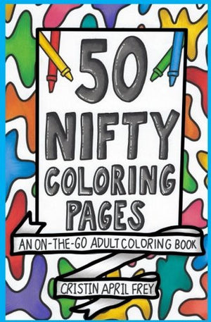 50 Nifty Mini Coloring Pages: An On-The-Go Adult Coloring Book