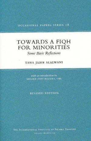 Towards A Fiqh For Minorities: Some Basic Reflections (Occasional Paper)