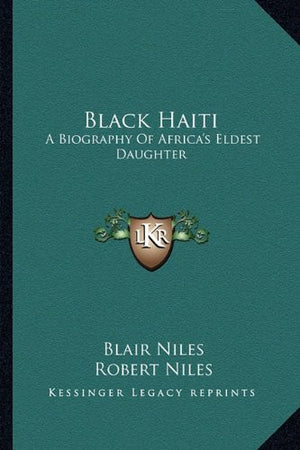 Black Haiti: A Biography of Africa's Eldest Daughter